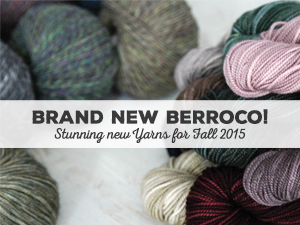 New Yarns from Berroco