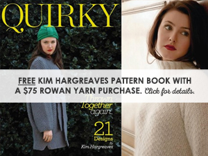 FREE Kim Hargreaves pattern book with a $75 Rowan yarn purchase.