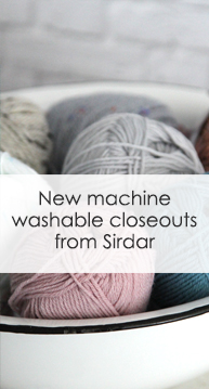 New machine washable closeouts from sirdar