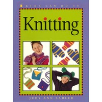Kids Can Do It: Knitting
