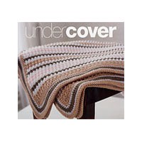 Undercover 60 Afghans to Knit and Crochet