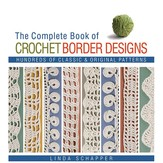 Complete Book of Crochet Border Designs
