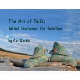 Cat Bordhi The Art of Felfs eBook