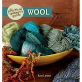 The Practical Spinners Guide: Wool